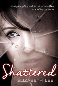 ❤ ❤ ❤ RE-RELEASE DAY LAUNCH + GIVEAWAY: SHATTERED BY ELIZABETH LEE ❤ ❤ ❤