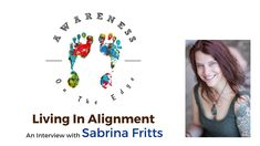 Awareness On The Edge - Living In Alignment with Sabrina Fritts
