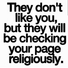 yeah no shit  you can see who stalks  your page  sites tell you who looks lmfao