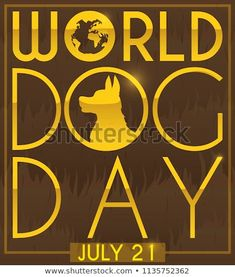 Commemorative design with dog fur and silhouette with greeting message in golden letters for World Dog Day in July Days In July, Dog Design, Dog Days, Royalty Free Stock Photos, Fur, Silhouette, Letters, Messages, Illustration