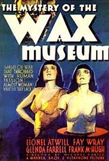 The Mystery of the Wax Museum - (1933, Michael Curtiz) (Lionel Atwill, Fay Wray)