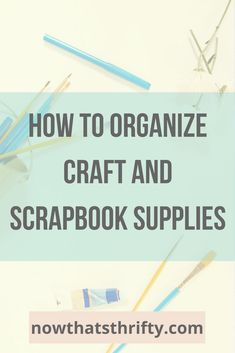 organizing craft and scrapbook supplies