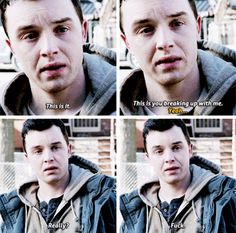 Gallavich. Why did they do this to me. That face...