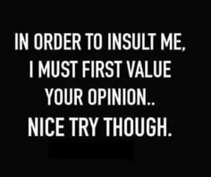 From someone who hardly ever feels insulted...