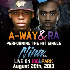 """A-Way and RA Launch New Video to Hit Single """"Nina"""""""