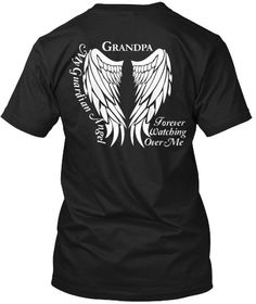My Guardian Angel Grandpa Forever Watching Over Me  Guardian Angel Wings T-Shirt in loving memory of your Grandpa.   *****Please see photos for color options and size charts****   To order: 1. Choose your Color and Style 2. Choose your Size ****** 4XL AND 5XL FOR UNISEX AND HOODIE ONLY *****  WOMENS FITTED TEE : SIZE SMALL TO 3X ONLY *****   Vist our shop for this design on Coffee Mugs and Necklaces https://www.etsy.com/shop/CaliKays…