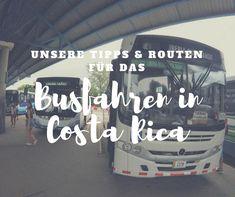 Busfahren in Costa Rica ist einfach und günstig - in unserem Guide haben wir viele nützliche Tipps und Routen für deine Reise!