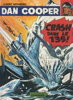 Dan Cooper (Les aventures de) -22- Crash dans le 135 ! - 1976 Comics Illustration, Illustrations, Buck Danny, Cheap Books, Film D'animation, Comic Book Heroes, Manga, Pulp Fiction, Comic Covers