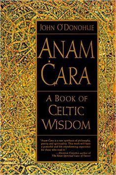 Anam Cara: A Book of Celtic Wisdom: John O'Donohue: 9780060929435: Amazon.com: Books