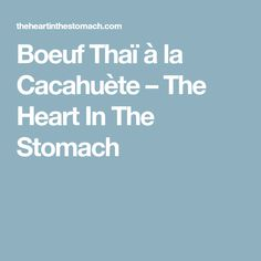 Boeuf Thaï à la Cacahuète – The Heart In The Stomach