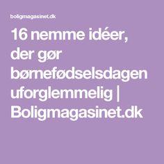 16 nemme idéer, der gør børnefødselsdagen uforglemmelig | Boligmagasinet.dk