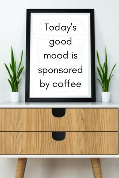 Today's good mood is sponsored by coffee Printable Coffee quote wall print / funny prints / funny food print