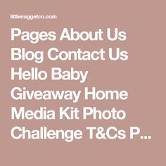 Pages        About Us      Blog      Contact Us      Hello Baby Giveaway      Home      Media Kit      Photo Challenge T&Cs      Privacy      Terms and Conditions      Test    From the Blog:        How to create a milestone video      Shiner Photo Blocks      Love + Help for Texas      Newborn Baby Essentials      Sentimental Gift Ideas for a One-Year-Old    Widget Area 3    Click here to assign a widget to this area.  Widget Area 4    Click here to assign a widget to this area.        Home…