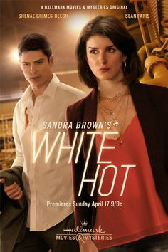 "Its a Wonderful Movie - Your Guide to Family Movies on TV: ""White Hot"", a Hallmark Movies & Mysteries Original Movie - Starring John Schneider, Shenae Grimes-Beech, and Sean Faris"