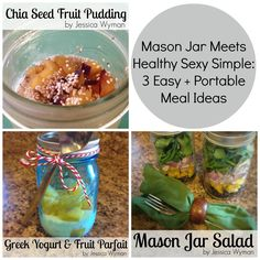Mason Jar Meets Healthy Sexy Simple: 3 Easy + Portable Meal Ideas from Jessica Wyman, Certified Holistic Nutritionist.