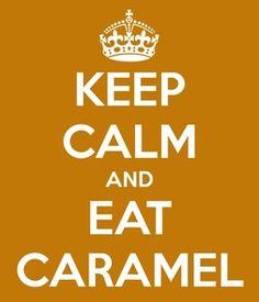 Keep Calm and eat Caramel #WerthersCaramel #caramel