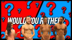 SO MUCH NUDITY | Would You Rather? | Part 2