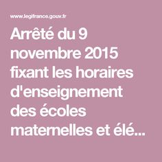 Arrêté du 9 novembre 2015 fixant les horaires d'enseignement des écoles maternelles et élémentaires | Legifrance