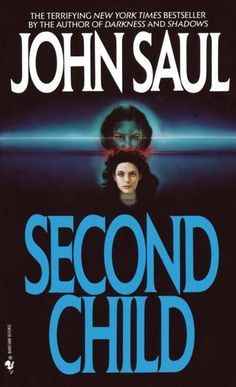 Second Child - John Saul   One of his very BEST!