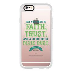Peter Pan - Disney - Faith, Trust, Pixie Dust - iPhone 6s Case,iPhone... ($40) ❤ liked on Polyvore featuring accessories, tech accessories, phone cases, iphone case, apple iphone cases, clear iphone cases, iphone cover case, iphone cases and iphone hard case