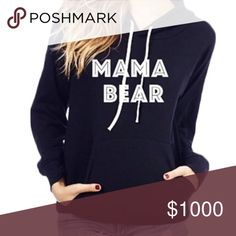 MAMA BEAR SWEATSHIRT 🐻 NWOT 💋Adorable mama bear sweatshirt in black. 😘I will have one medium, and two XL in woman's. They are $26 each👚NWOT (only because it didn't come with tags) 🐻. Please ask 💬 if you have questions. Jackets & Coats