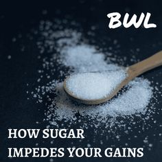 How Sugar Impedes Your Gains and Damages Your Health