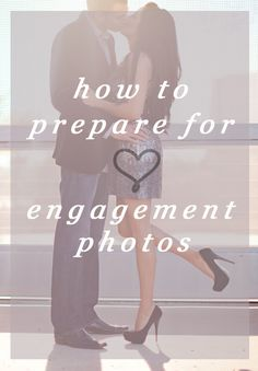 How to Prepare for Your Engagement Photos // tips to get you photo ready