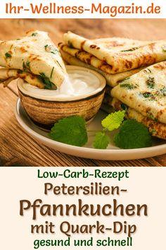 Low Carb Petersilien-Pfannkuchen mit Quark-Dip - herzhaftes Pancake-Rezept Keto , , Low Carb Petersilien-Pfannkuchen mit Quark-Dip - herzhaftes Pancake-Rezept Herzhafte Petersilien-Pfannkuchen mit Quark-Dip: Gesundes Low-Carb-Rezept f. Low Calorie Pancakes, Pancake Calories, Pancakes Easy, Healthy Low Carb Recipes, Keto Foods, Healthy Snacks, Vegetarian Recipes, Vegetarian Dinners, Protein Recipes