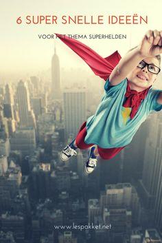 6 super snelle ideeën voor het thema superhelden - Juf Bianca