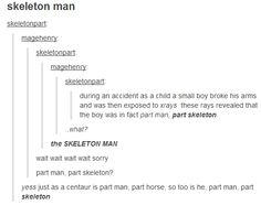 The best of Tumblr (click on the link and then click the skeleton- you won't be sorry)