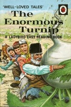 Ladybird Book- The Enormous Turnip. I've had this read to me and I have read it to umpteen children, lovely story.