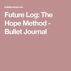 Future Log: The Hope Method - Bullet Journal