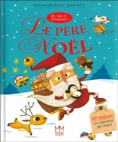 MS - Le Père Noël - Dis, sais-tu pourquoi ? - Céline Lamour-Crochet, Olivier Huette - Amazon.fr - Livres