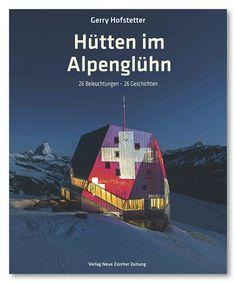 Hütten im Alpenglühn, NZZ Libro 2015