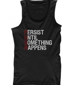 PUSH Persist Until Something Happens Men's Tanktop