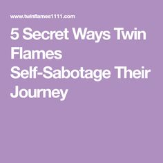 5 Secret Ways Twin Flames Self-Sabotage Their Journey