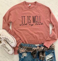 It is Well Sweatshirt Mothers Day Shirts, Mom Shirts, Cute Shirts, T Shirts For Women, Christian Clothing, Christian Shirts, Pijamas Women, Acid Wash Shirt, Cute Shirt Designs