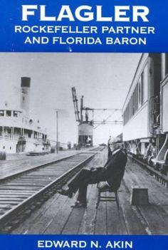 Precision Series Flagler, Rockefeller Partner and Florida Baron