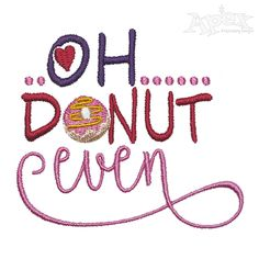 Oh Donut Even Embroidery Designs