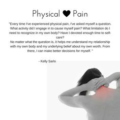 Every time I've experienced physical pain, I've asked myself a question. What activity did I engage in to cause myself pain? What limitation do I need to . Physical Pain, Wednesday Wisdom, Help Me, Self Care, Physics, Insight, Author, This Or That Questions, Physique