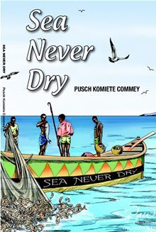 Buy Sea Never Dry by Pusch Komiete Commey and Read this Book on Kobo's Free Apps. Discover Kobo's Vast Collection of Ebooks and Audiobooks Today - Over 4 Million Titles! We The Kings, African Children, Rainbow Fish, 7 Year Olds, Book Nooks, Young Boys, Teaching Tools, Book Series, True Love