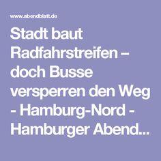 Stadt baut Radfahrstreifen – doch Busse versperren den Weg - Hamburg-Nord - Hamburger Abendblatt