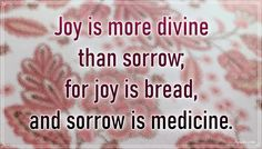 """""""Joy is more divine than sorrow; for joy is bread, and sorrow is medicine."""" – Henry Ward Beecher #aylake #happiness #quotes #happinessquotes Happiness Quotes, Happy Quotes, Medicine, Universe, Joy, Bread, Gifts, Presents, Luck Quotes"""