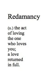 When you are loved by the same measure: Remdamancy