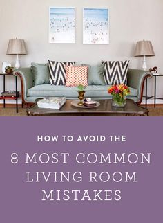 How To Avoid The 8 Most Common Living Room Mistakes.