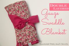 Smashed Peas and Carrots: TUTORIAL: Double Layered Gauze Swaddle Blanket