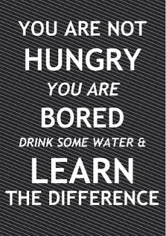 If you don't drink enough water (not soda or juice or whatever other crap people drink) Your body sends mixed signals and tells you, you're hungry.  Sometimes all you have to do is drink a full glass of water and wait ten minutes.  If you are still hungry then you really were hungry. The trick is to learn your body's signals.