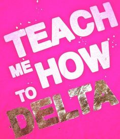 Teach me how to Delta