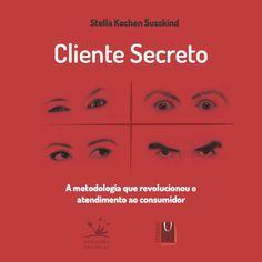Cliente Secreto, lançamento em 6 de novembro na Livraria da Vila Cidade Jardim às 18h30.