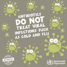 Just say NO to antibiotics for viral infections! Learn more about how you can combat antibiotic resistance.